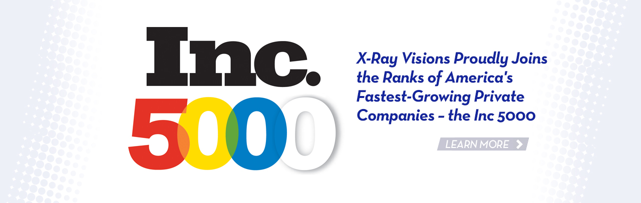X-Ray visions ranks in the Inc. 500 fastest-growing companies.